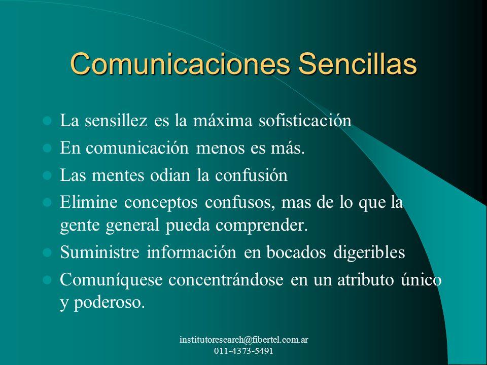 Comunicaciones Sencillas La sensillez es la máxima sofisticación En comunicación menos es más. Las mentes odian la confusión Elimine conceptos confuso