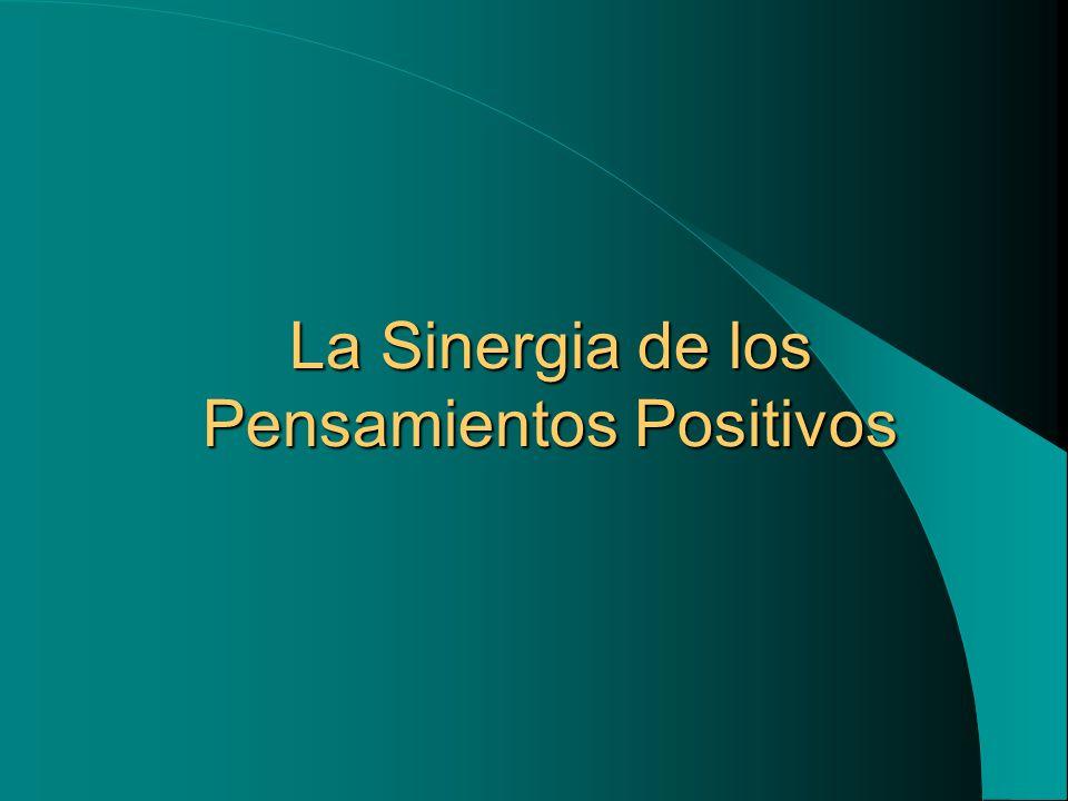 La Sinergia de los Pensamientos Positivos