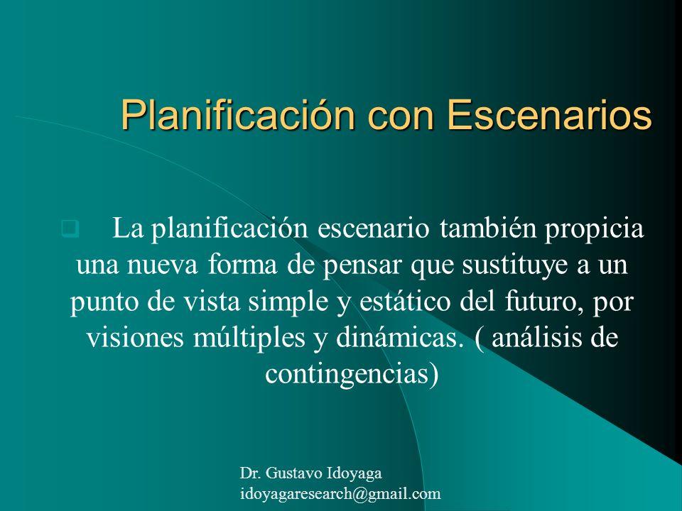 Planificación con Escenarios La planificación escenario también propicia una nueva forma de pensar que sustituye a un punto de vista simple y estático
