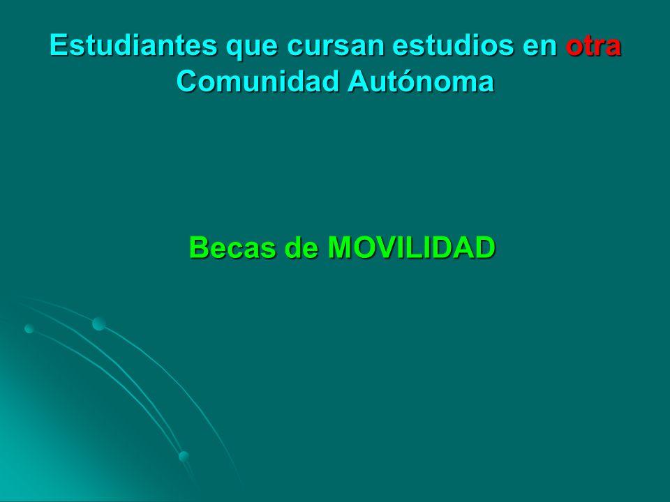 Estudiantes que cursan estudios en otra Comunidad Autónoma Becas de MOVILIDAD