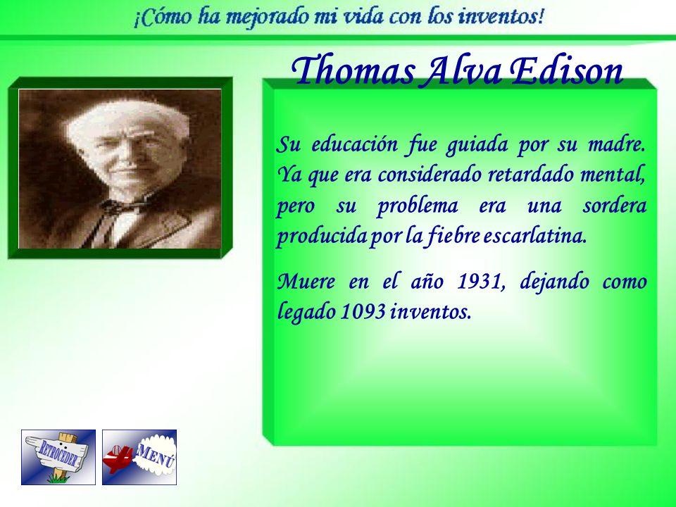 Thomas Alva Edison Nació en Milan, en el año 1847. Es el genio de los inventos, dedicó su vida a perfeccionar y crear muchos aparatos, tales como: El