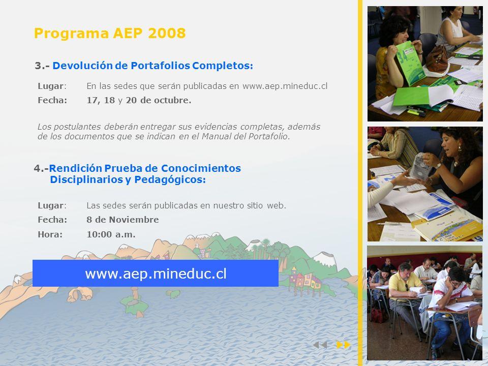 3.- Devolución de Portafolios Completos: Lugar:En las sedes que serán publicadas en www.aep.mineduc.cl Fecha:17, 18 y 20 de octubre.