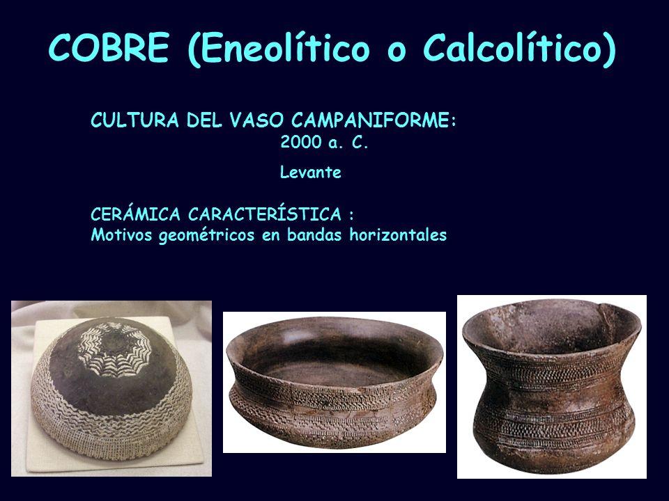 Mª Vvictoria Landa COBRE (Eneolítico o Calcolítico) CULTURA DEL VASO CAMPANIFORME: CERÁMICA CARACTERÍSTICA : Motivos geométricos en bandas horizontale