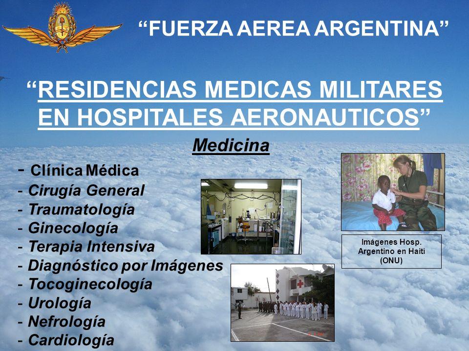 FUERZA AEREA ARGENTINA Medicina - Clínica Médica - Cirugía General - Traumatología - Ginecología - Terapia Intensiva - Diagnóstico por Imágenes - Toco