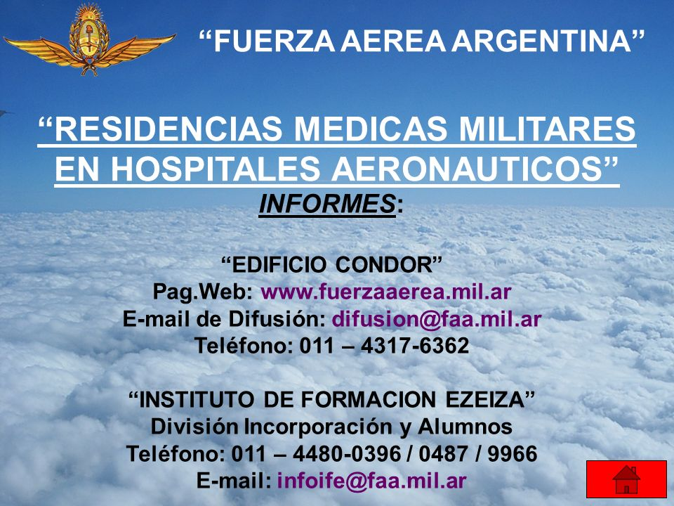FUERZA AEREA ARGENTINA INFORMES: EDIFICIO CONDOR Pag.Web: www.fuerzaaerea.mil.ar E-mail de Difusión: difusion@faa.mil.ar Teléfono: 011 – 4317-6362 INS