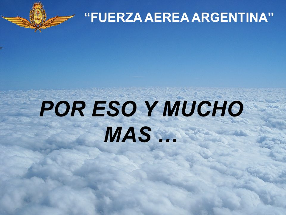 La FUERZA AEREA ARGENTINA te invita a sumarte al equipo, con amplios beneficios a lo largo de una extensa carrera llena de emociones y momentos inolvidables, que recorren una vida de preparación profesional continua.