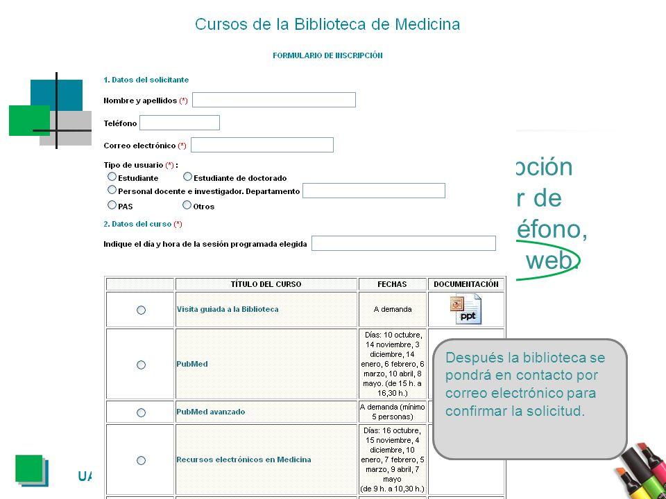 Inscripción Los cursos son gratuitos y la inscripción puede formalizarse en el mostrador de préstamo de las bibliotecas, por teléfono, por e-mail o a través del formulario web.