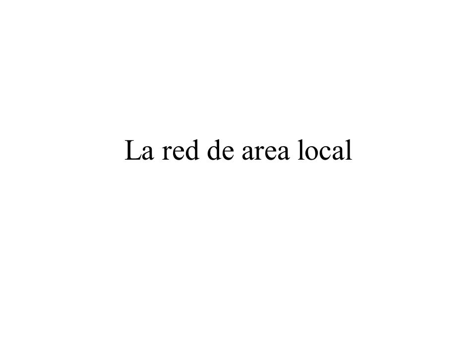 La red de area local