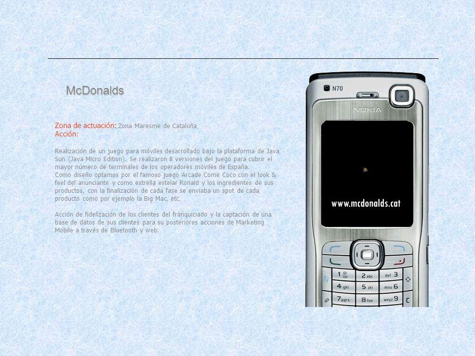 McDonalds Zona de actuación: Zona Maresme de Cataluña Acción: Realización de un juego para móviles desarrollado bajo la plataforma de Java Sun (Java Micro Edition).