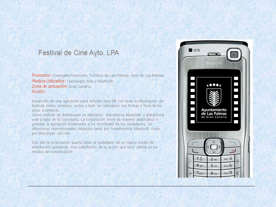 Festival de Cine Ayto. LPA Promotor: Concejalía Promoción Turística de Las Palmas. Ayto de Las Palmas. Medios Utilizados: Tecnología Web y Bluetooth Z