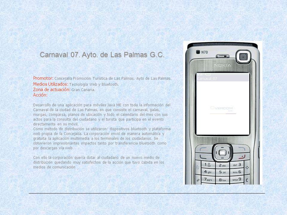 Carnaval 07. Ayto. de Las Palmas G.C. Promotor: Concejalía Promoción Turística de Las Palmas.
