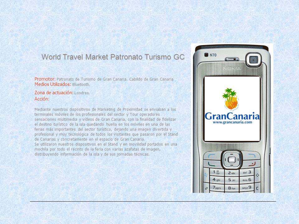 World Travel Market Patronato Turismo GC Promotor: Patronato de Turismo de Gran Canaria. Cabildo de Gran Canaria Medios Utilizados: Bluetooth. Zona de