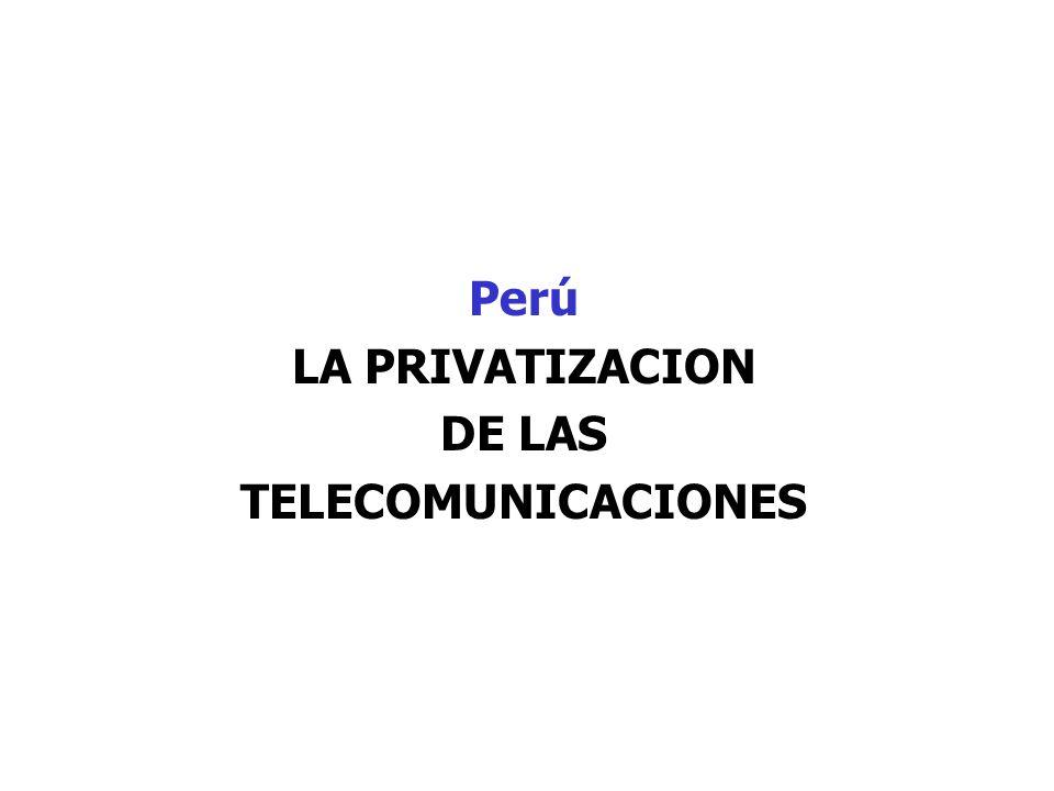 Perú LA PRIVATIZACION DE LAS TELECOMUNICACIONES