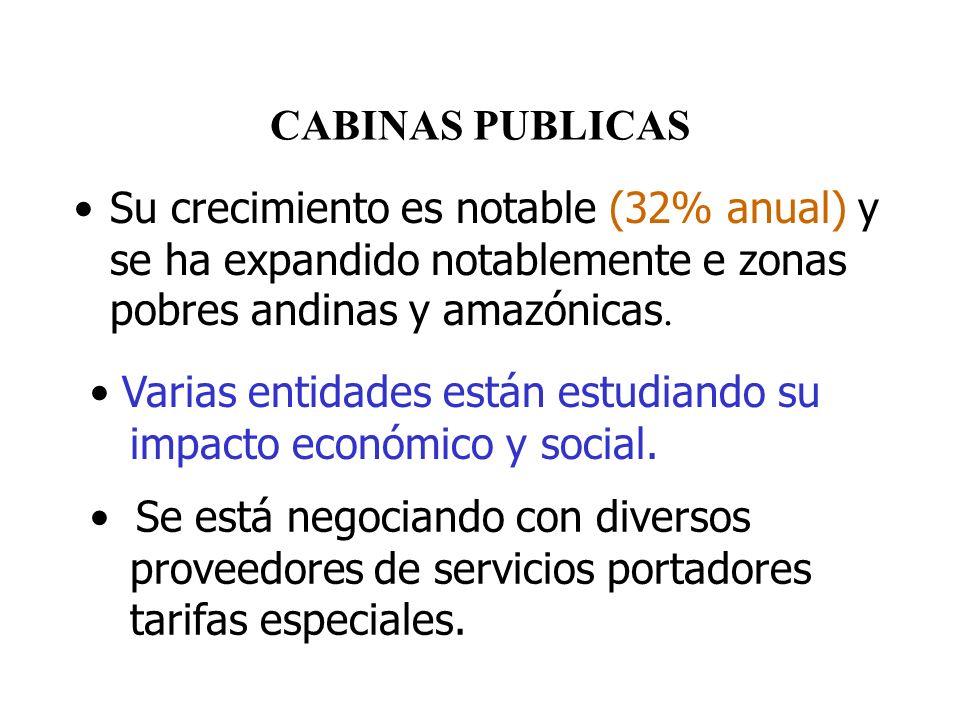 CABINAS PUBLICAS Su crecimiento es notable (32% anual) y se ha expandido notablemente e zonas pobres andinas y amazónicas.