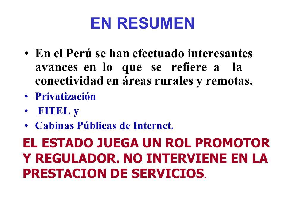 EN RESUMEN En el Perú se han efectuado interesantes avances en lo que se refiere a la conectividad en áreas rurales y remotas.