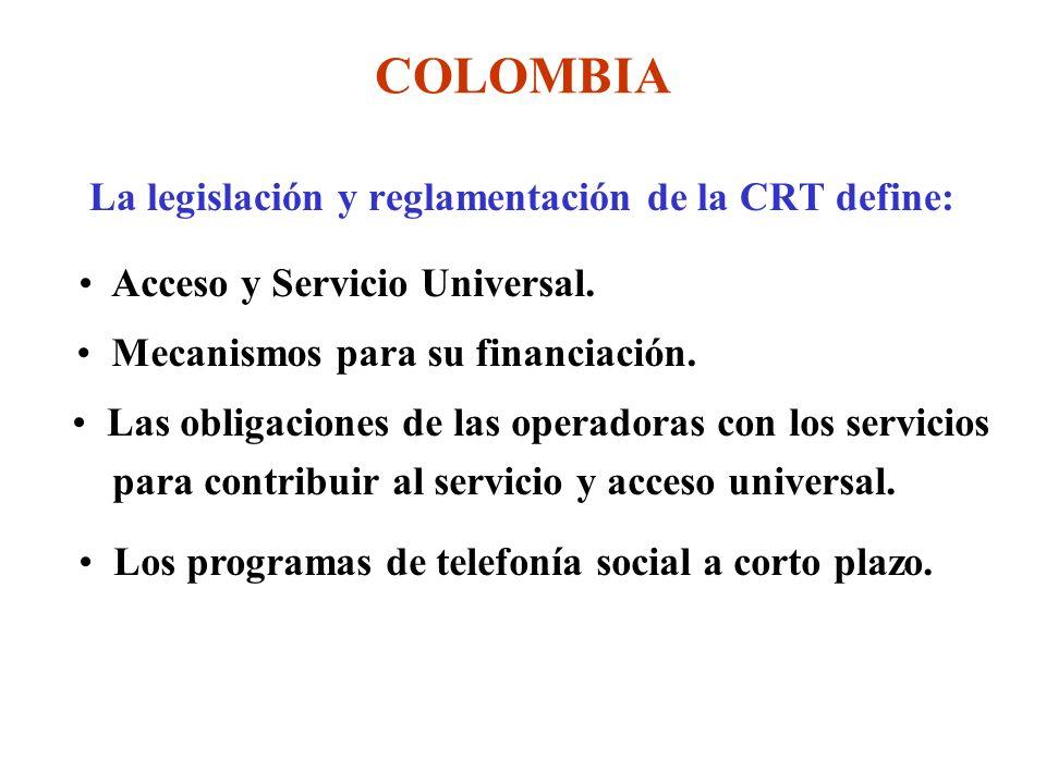 La legislación y reglamentación de la CRT define: Acceso y Servicio Universal.
