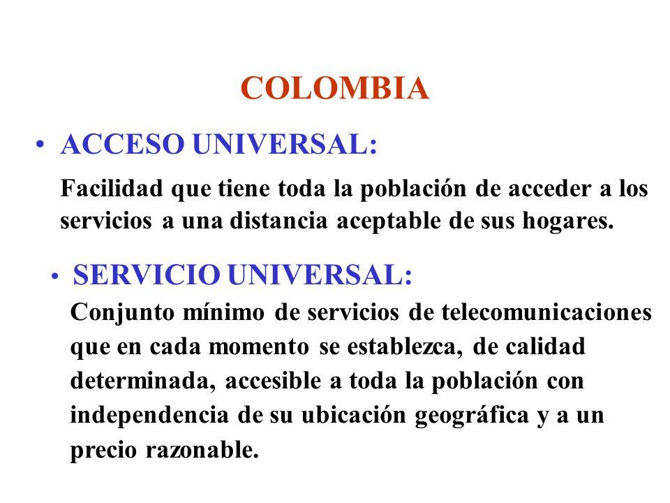 COLOMBIA ACCESO UNIVERSAL: Facilidad que tiene toda la población de acceder a los servicios a una distancia aceptable de sus hogares.