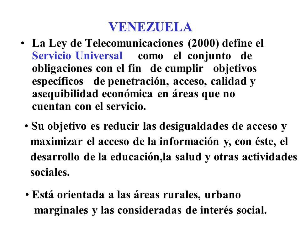 La Ley de Telecomunicaciones (2000) define el Servicio Universal como el conjunto de obligaciones con el fin de cumplir objetivos específicos de penetración, acceso, calidad y asequibilidad económica en áreas que no cuentan con el servicio.
