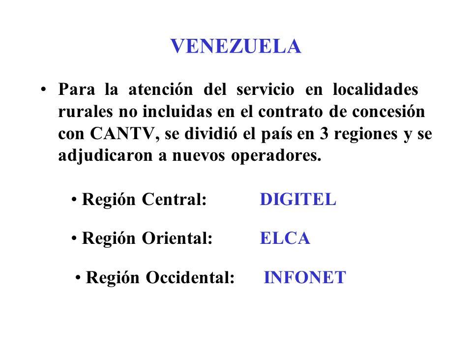 VENEZUELA Para la atención del servicio en localidades rurales no incluidas en el contrato de concesión con CANTV, se dividió el país en 3 regiones y se adjudicaron a nuevos operadores.