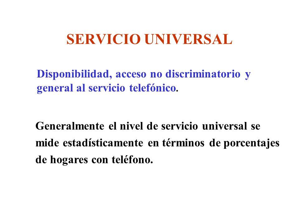 SERVICIO UNIVERSAL Disponibilidad, acceso no discriminatorio y general al servicio telefónico.