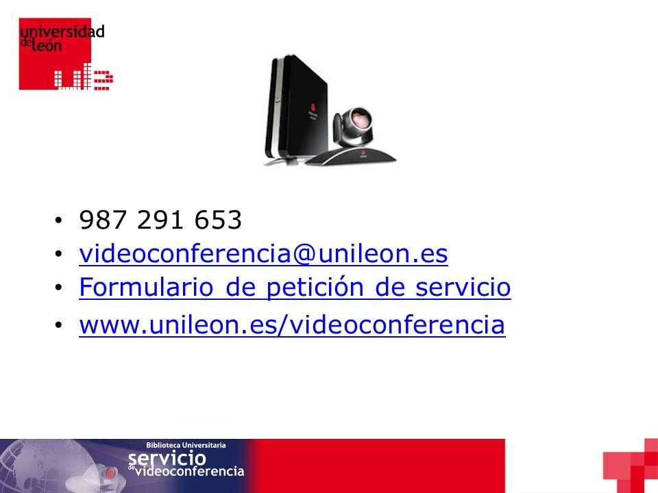 987 291 653 videoconferencia@unileon.es Formulario de petición de servicio www.unileon.es/videoconferencia