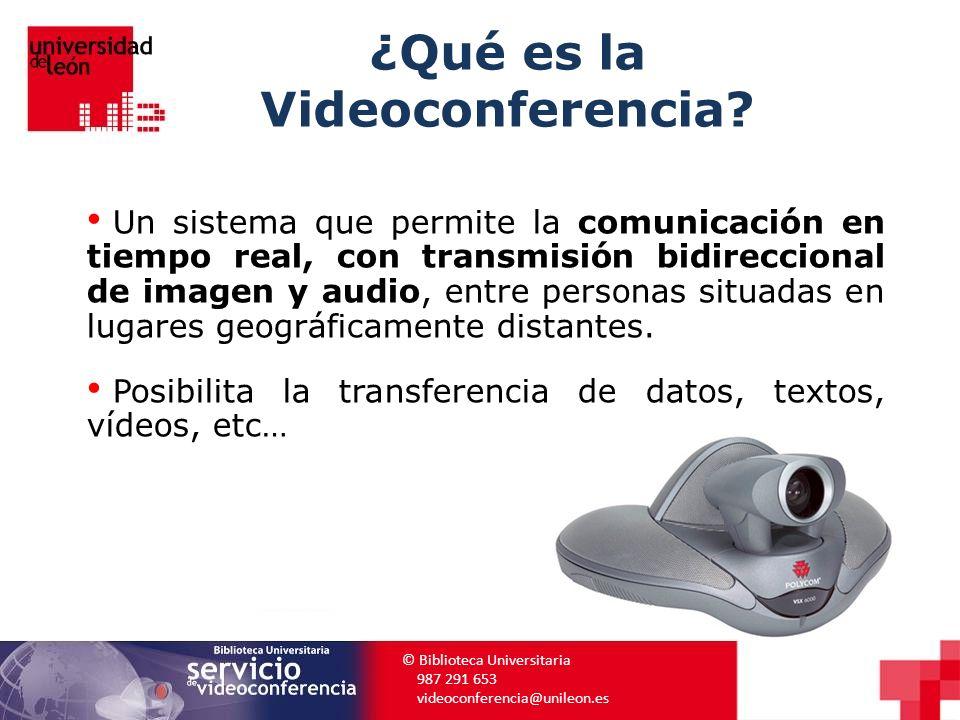 ¿Qué es la Videoconferencia? Un sistema que permite la comunicación en tiempo real, con transmisión bidireccional de imagen y audio, entre personas si