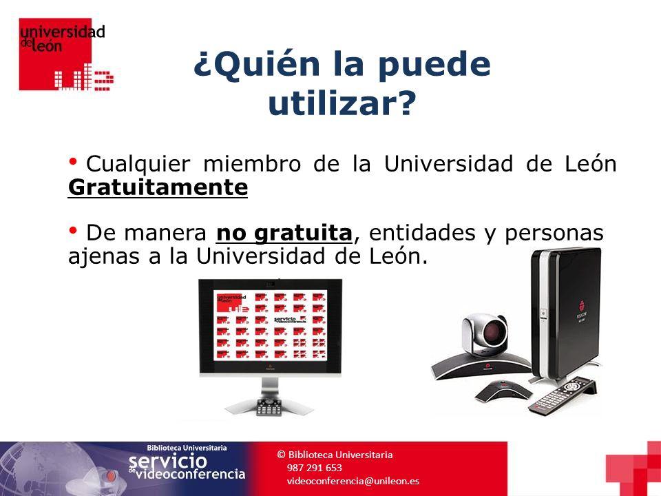 ¿Quién la puede utilizar? Cualquier miembro de la Universidad de León Gratuitamente De manera no gratuita, entidades y personas ajenas a la Universida