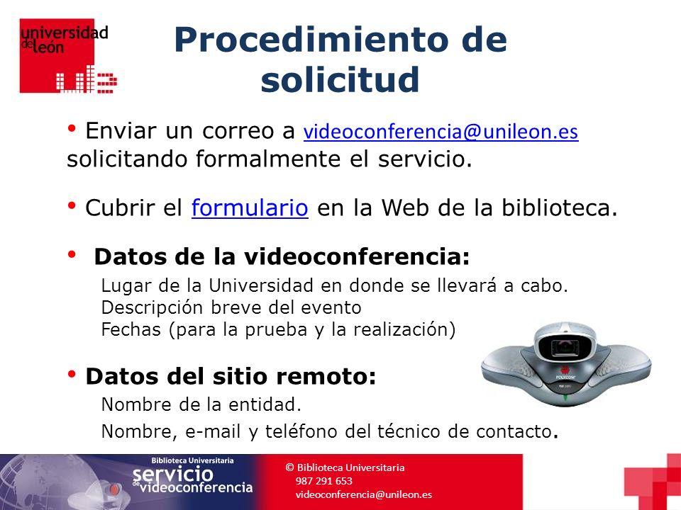 Procedimiento de solicitud © Biblioteca Universitaria 987 291 653 videoconferencia@unileon.es Enviar un correo a videoconferencia@unileon.es solicitan