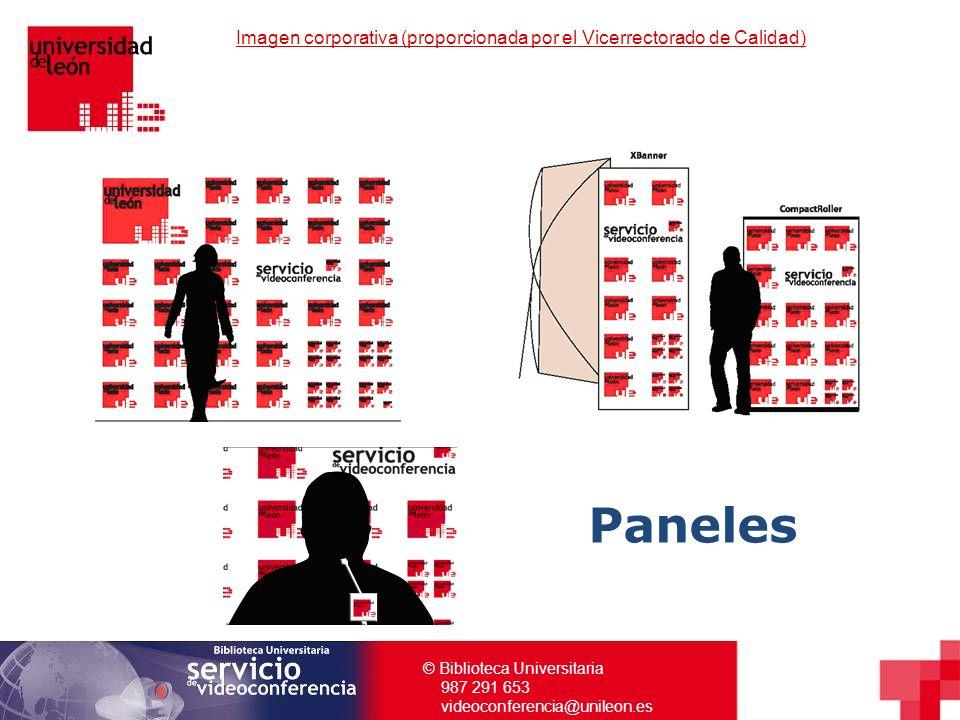 © Biblioteca Universitaria 987 291 653 videoconferencia@unileon.es Imagen corporativa (proporcionada por el Vicerrectorado de Calidad) Paneles
