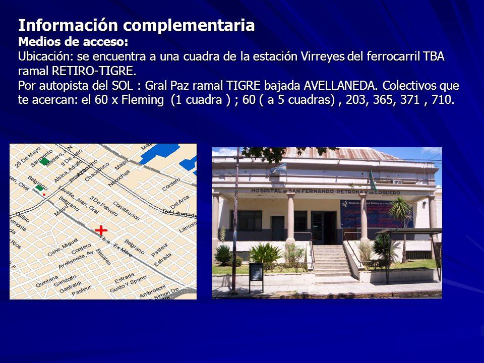 Información complementaria Medios de acceso: Ubicación: se encuentra a una cuadra de la estación Virreyes del ferrocarril TBA ramal RETIRO-TIGRE.