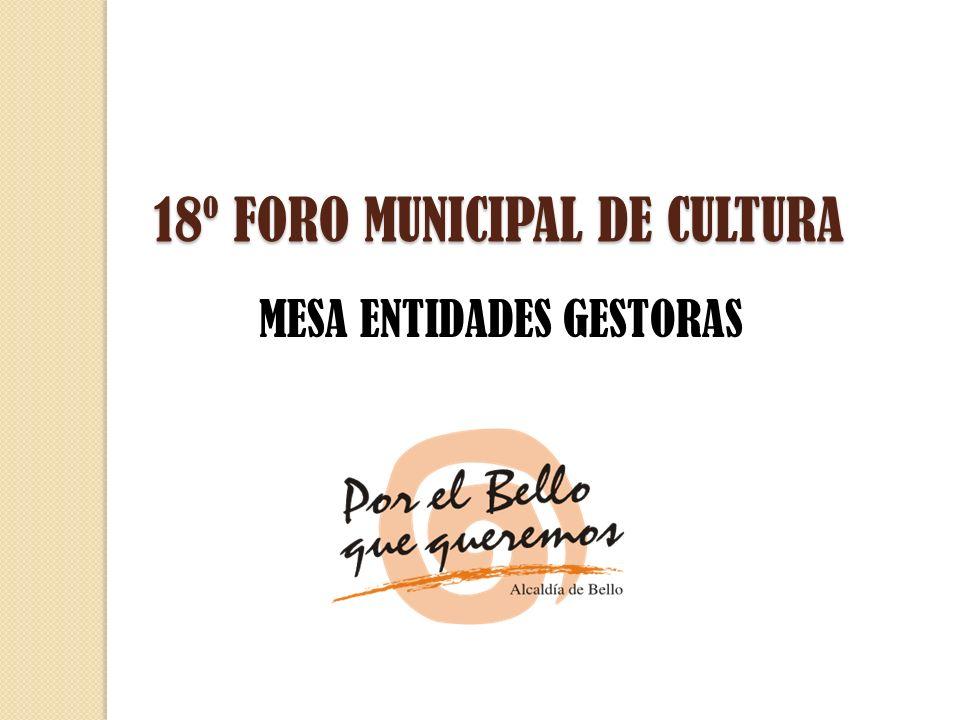 18º FORO MUNICIPAL DE CULTURA MESA ENTIDADES GESTORAS