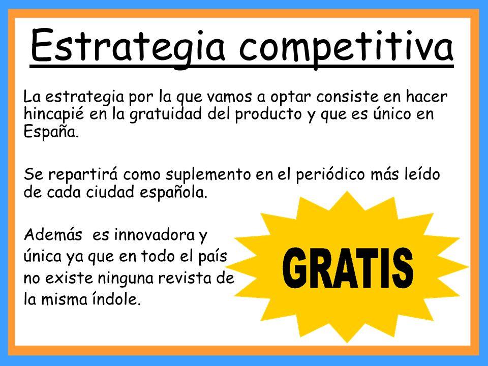 Estrategia competitiva La estrategia por la que vamos a optar consiste en hacer hincapié en la gratuidad del producto y que es único en España. Se rep