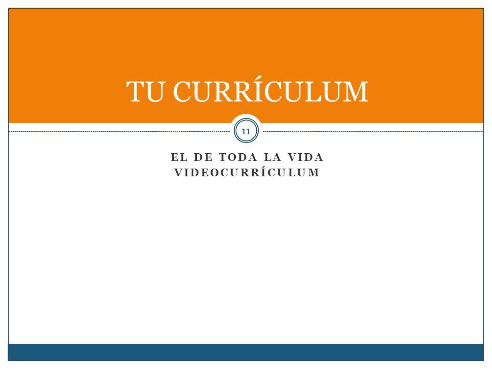 EL DE TODA LA VIDA VIDEOCURRÍCULUM 11 TU CURRÍCULUM