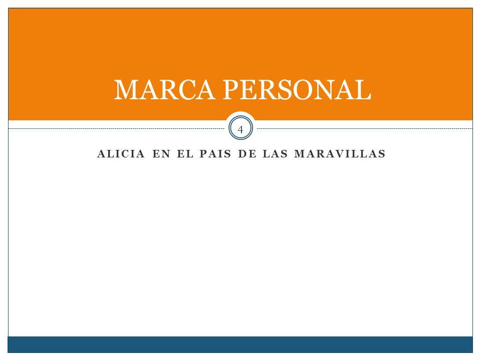 ALICIA EN EL PAIS DE LAS MARAVILLAS 4 MARCA PERSONAL