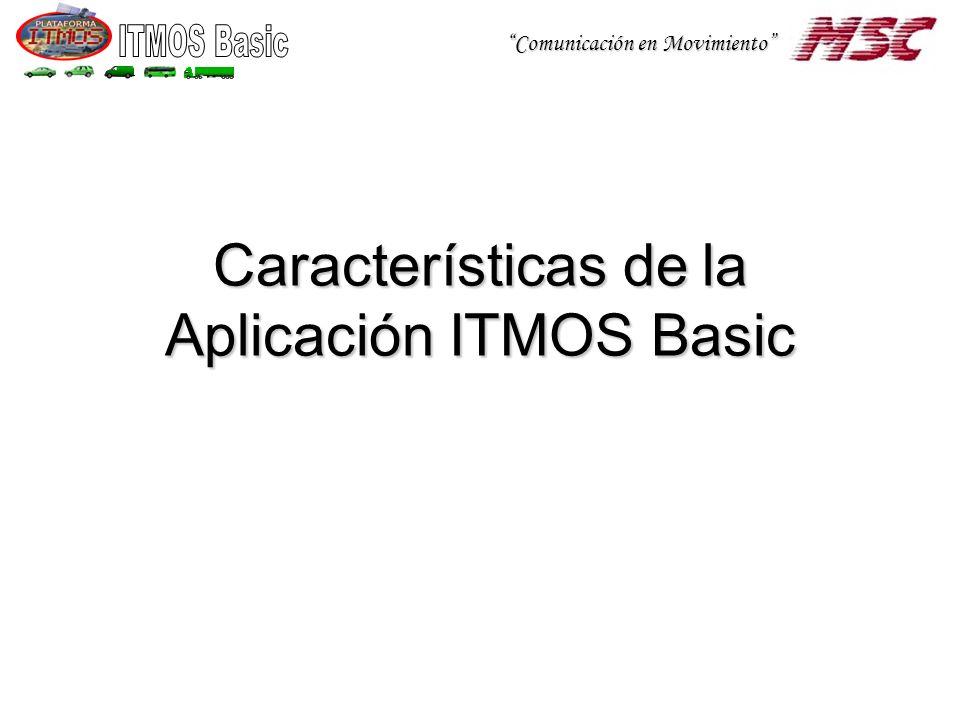 Comunicación en Movimiento Características de la Aplicación ITMOS Basic