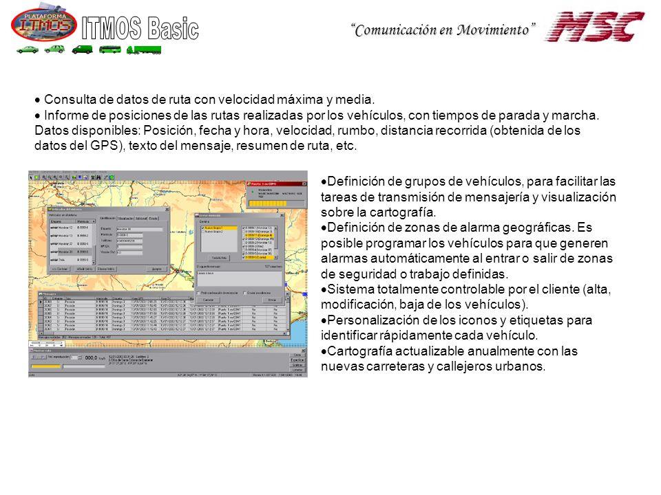 Comunicación en Movimiento Definición de grupos de vehículos, para facilitar las tareas de transmisión de mensajería y visualización sobre la cartografía.