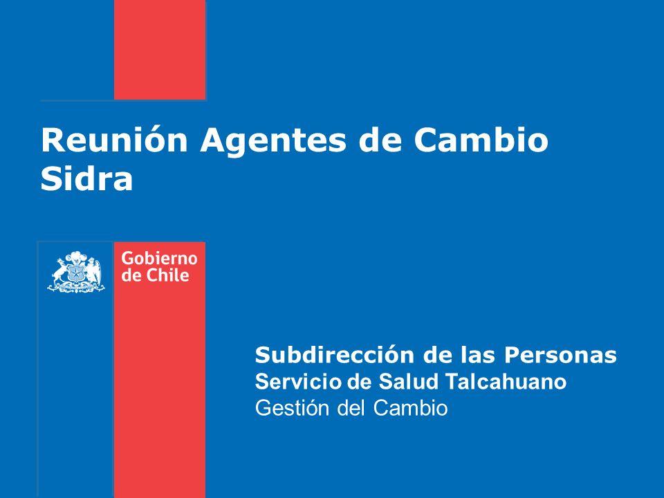 Reunión Agentes de Cambio Sidra Subdirección de las Personas Servicio de Salud Talcahuano Gestión del Cambio