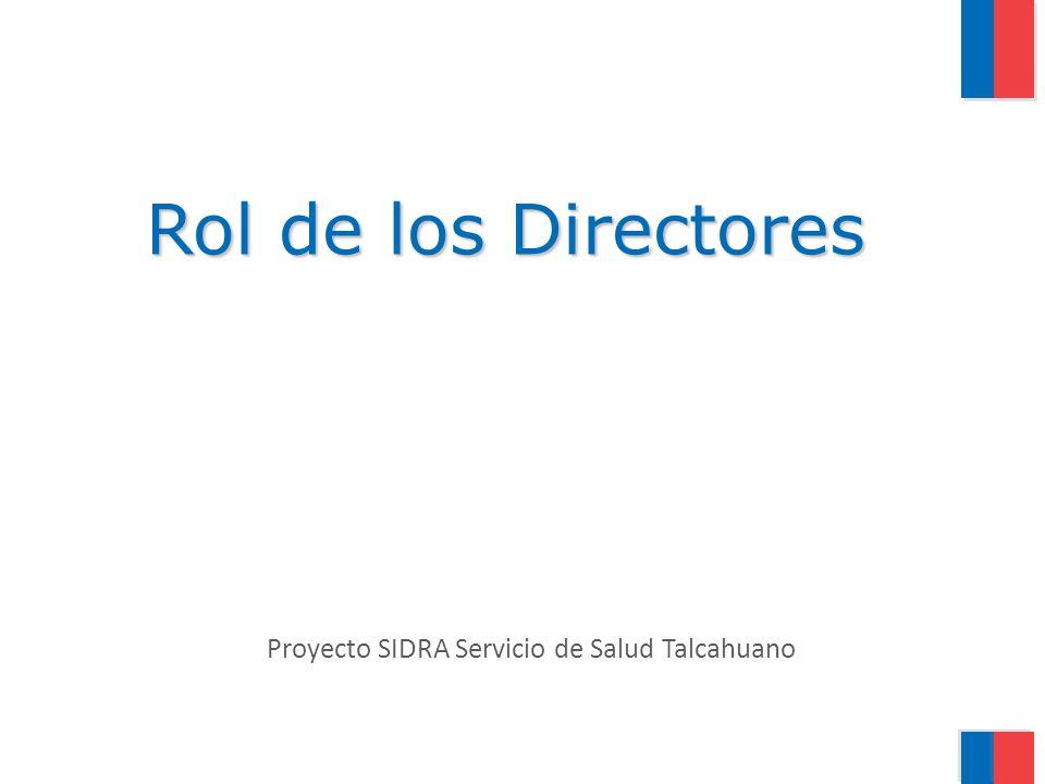 Rol de los Directores Proyecto SIDRA Servicio de Salud Talcahuano