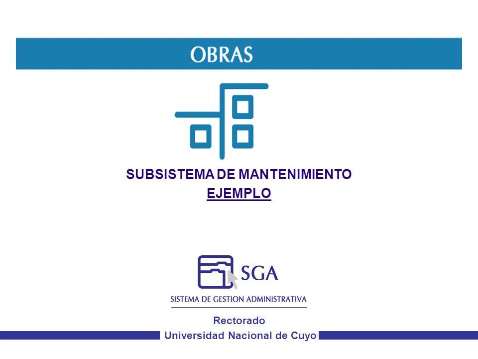 Rectorado Universidad Nacional de Cuyo SUBSISTEMA DE MANTENIMIENTO EJEMPLO