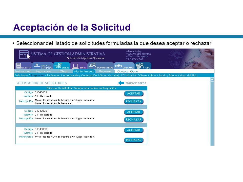 Aceptación de la Solicitud Seleccionar del listado de solicitudes formuladas la que desea aceptar o rechazar
