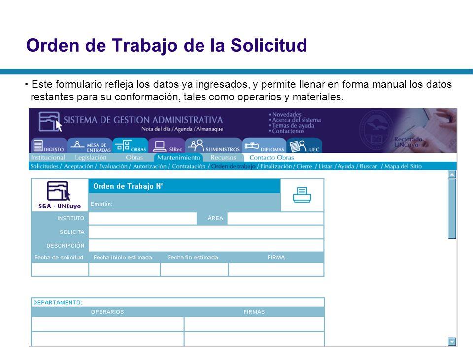 Orden de Trabajo de la Solicitud Este formulario refleja los datos ya ingresados, y permite llenar en forma manual los datos restantes para su conform