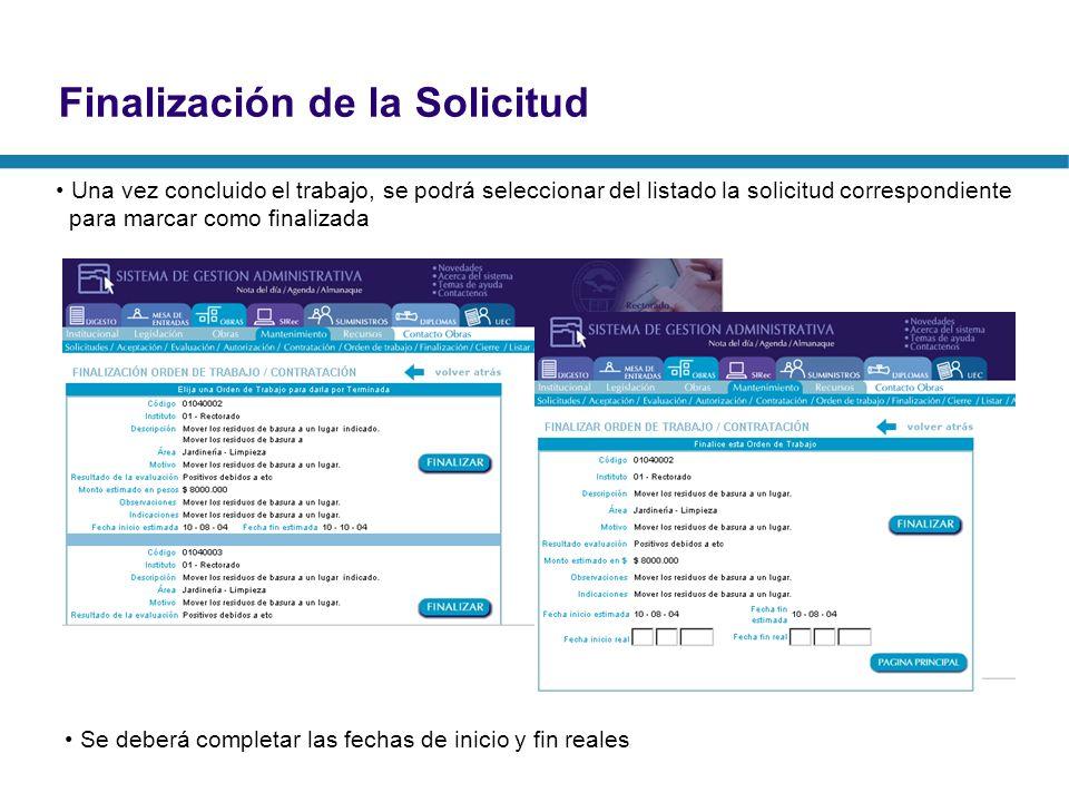 Finalización de la Solicitud Una vez concluido el trabajo, se podrá seleccionar del listado la solicitud correspondiente para marcar como finalizada S