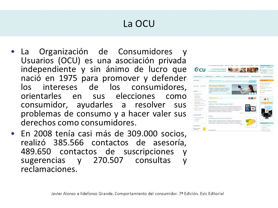 La OCU La Organización de Consumidores y Usuarios (OCU) es una asociación privada independiente y sin ánimo de lucro que nació en 1975 para promover y