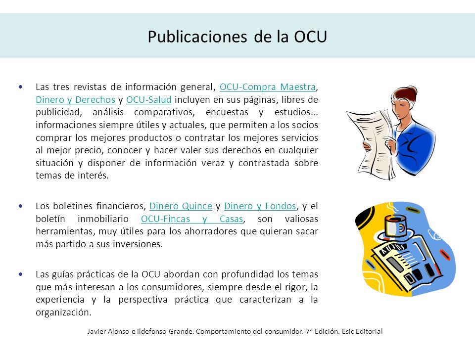 Publicaciones de la OCU Las tres revistas de información general, OCU-Compra Maestra, Dinero y Derechos y OCU-Salud incluyen en sus páginas, libres de