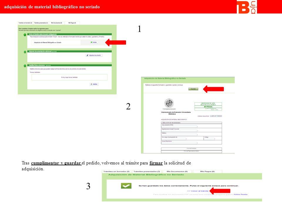 Tras cumplimentar y guardar el pedido, volvemos al trámite para firmar la solicitud de adquisición.