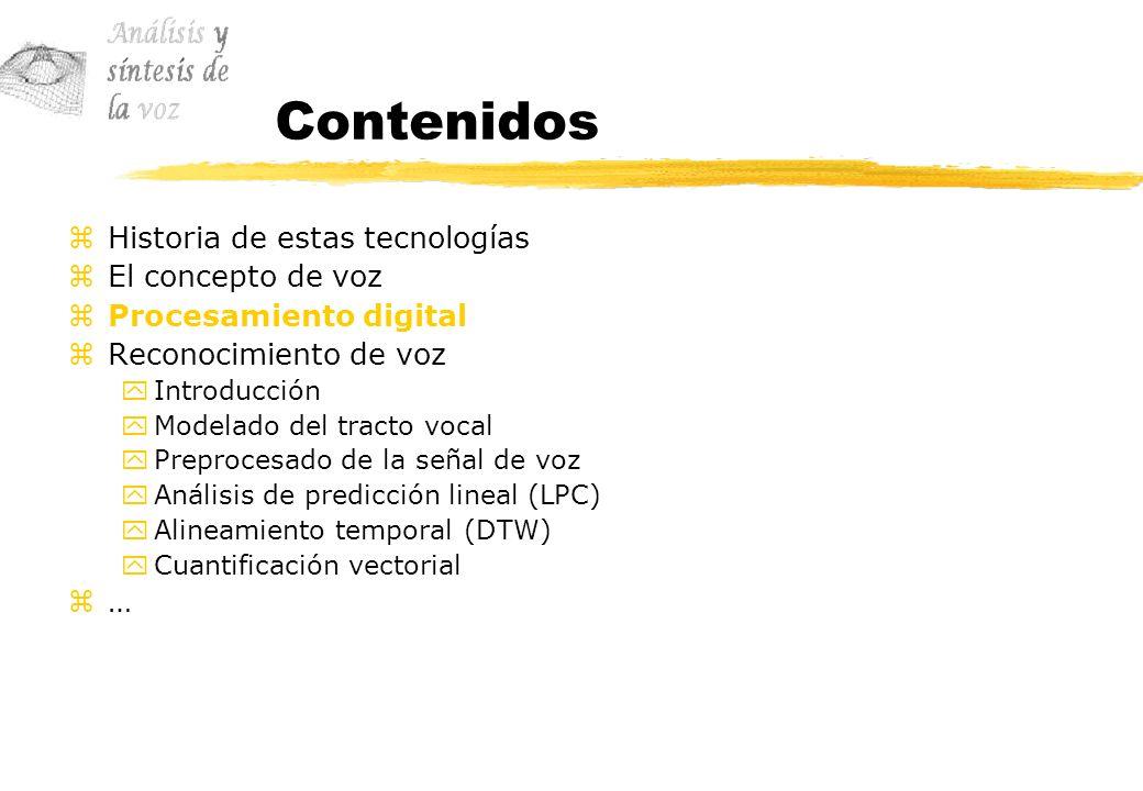 Contenidos zHistoria de estas tecnologías zEl concepto de voz zProcesamiento digital zReconocimiento de voz yIntroducción yModelado del tracto vocal y