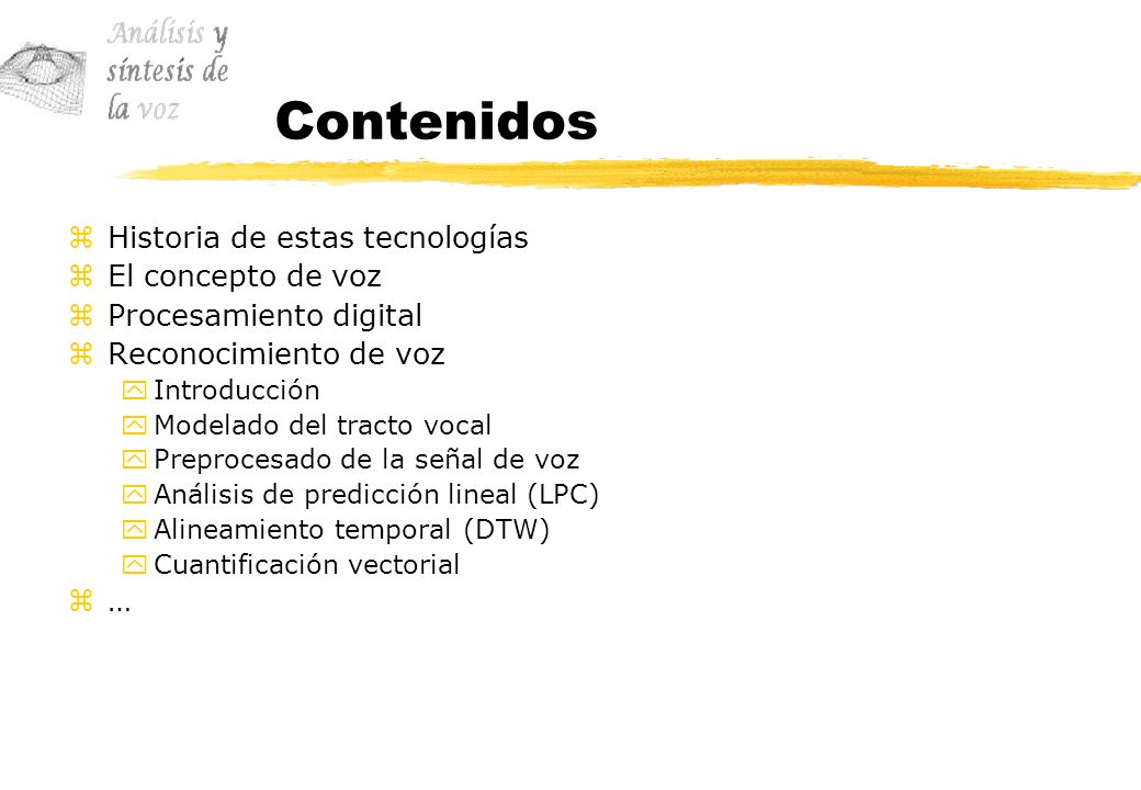 El concepto de voz zAnálisis frecuencial (II) xTriángulo vocálico castellano Vocal\Formante (Hz)F1F2 /i/2842430 /e/5272025 /a/6891458 /o/6081215 /u/243770