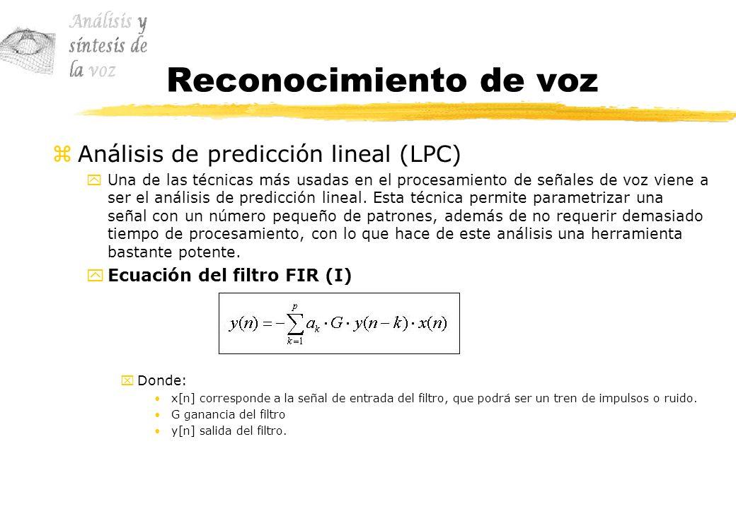Reconocimiento de voz zAnálisis de predicción lineal (LPC) yUna de las técnicas más usadas en el procesamiento de señales de voz viene a ser el anális