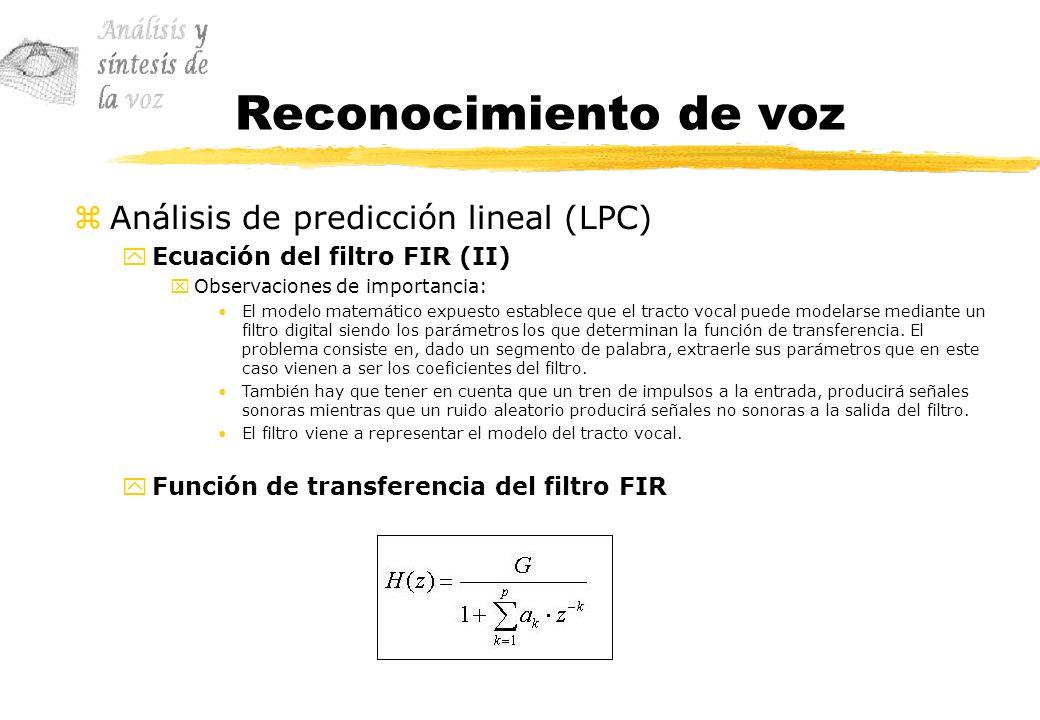 Reconocimiento de voz zAnálisis de predicción lineal (LPC) yEcuación del filtro FIR (II) xObservaciones de importancia: El modelo matemático expuesto