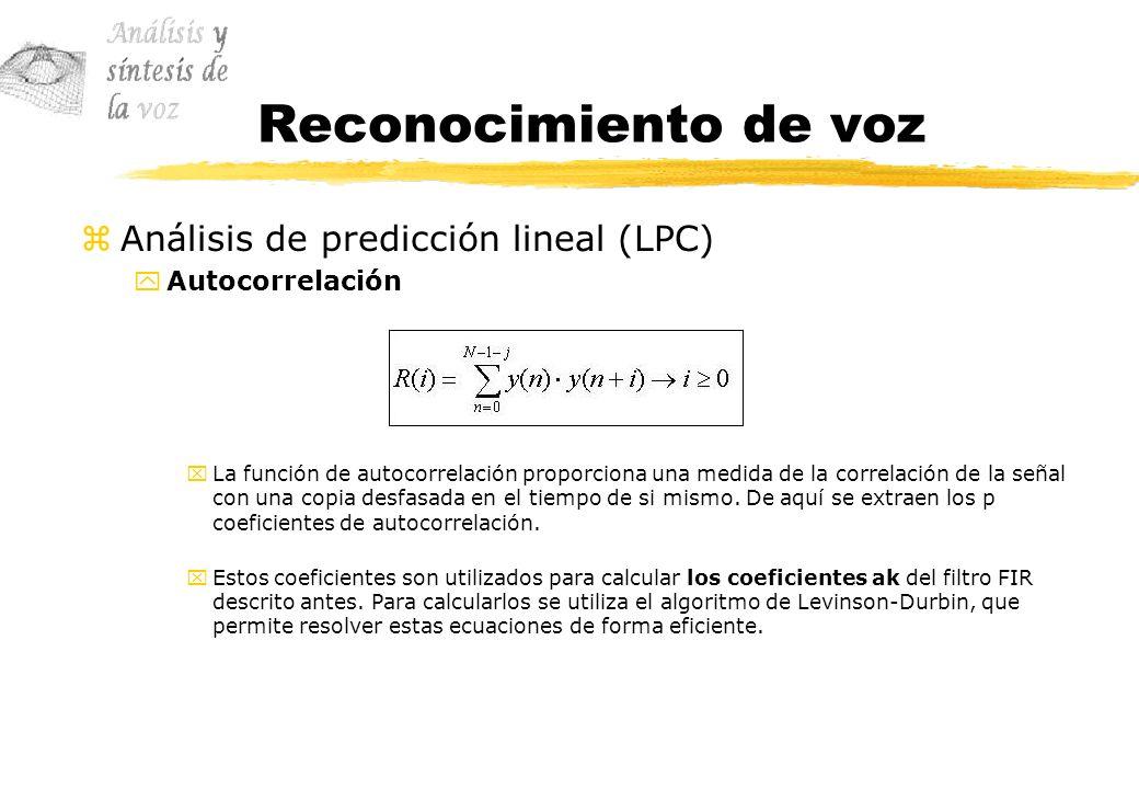 Reconocimiento de voz zAnálisis de predicción lineal (LPC) yAutocorrelación xLa función de autocorrelación proporciona una medida de la correlación de